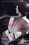 The Twilight Hour - Elizabeth Wilson