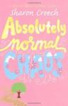 Absolutely Normal Chaos - Sharon Creech