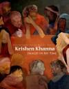 Krishen Khanna: Images in My Time - Krishen Khanna, Norbert Lynton, Ranjit Hoskote