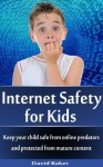 Internet Safety for Kids (Internet Safety Tips) - David Baker