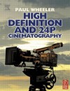 High Definition and 24p Cinematography - Paul Wheeler