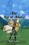 The Eye of Alloria - Rae Lori