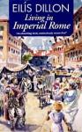Living in Imperial Rome - Eilís Dillon, Richard Kennedy
