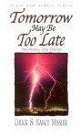 Tomorrow May Be Too Late: Discovering Our Destiny - Nancy Missler, Chuck Missler