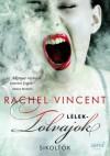 Lélektolvajok (Sikoltók #1) - Rachel Vincent, Farkas Veronika