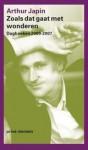 Zoals dat gaat met wonderen: dagboeken 2000-2007 - Arthur Japin