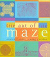 The Art of the Maze - Adrian Fisher, Georg Gerster