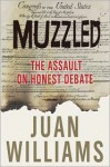 Muzzled: The Assault on Honest Debate - Juan Williams