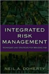 Integrated Risk Management: Techniques and Strategies for Managing Corporate Risk - Neil A. Doherty