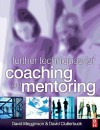 Further Techniques for Coaching and Mentoring - David Megginson, David Clutterbuck