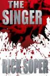 The Singer (The Rock Series #2) - Rick Soper