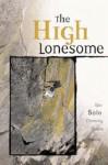 The High Lonesome: Epic Solo Climbing Stories - John Long, Hai-Van K. Sponholz