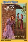 Sadie Rose and the Secret Romance - Hilda Stahl