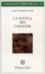 La scuola dei cadaveri - Louis-Ferdinand Céline, Gianpaolo Rizzo