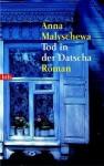 Tod in der Datscha - Anna Malyschewa, Olaf Terpitz