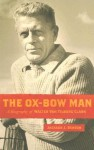 The Ox-Bow Man: A Biography Of Walter Van Tilburg Clark - Jackson J. Benson