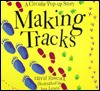 Making Tracks/a Circular Pop-Up Story - David Hawcock, Jan Lewis