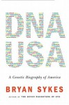 DNA USA: A Genetic Biography of America - Bryan Sykes