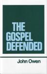 The Gospel Defended - John Owen