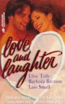 Love and Laughter: One Way Ticket, The Marrying Man, Gus is Back - Elise Title, Barbara Bretton, Lass Small