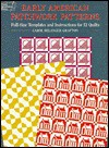 Early American Patchwork Patterns: Full-Size Templates and Instructions for 12 Quilts - Carol Belanger-Grafton