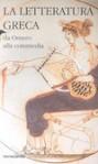 La letteratura greca della Cambridge University. 1. Da Omero alla commedia - Ezio Savino, J.P. Barron, David A. Campbell, Dana F. Sutton, R.P. Winnington-Ingram, P.E. Easterling, John Gould, E.W. Handley, G.S. Kirk, B.M.W. Knox, Anthony A. Long, Charles Segal