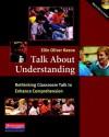 Talk About Understanding: Rethinking Classroom Talk to Enhance Comprehension - Ellin Oliver Keene
