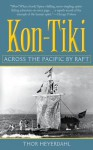 Kon-Tiki: Across the Pacific by Raft - Thor Heyerdahl