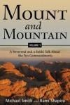 Mount and Mountain, Volume One: A Reverend and a Rabbi Talk about the Ten Commandments - Rami M. Shapiro, Michael Smith