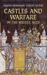 Castles and Warfare in the Middle Ages - Eugène-Emmanuel Viollet-le-Duc, M. MacDermott