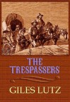 The Trespassers - Giles A. Lutz