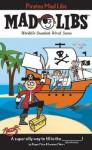 Pirates Mad Libs - Roger Price, Leonard Stern