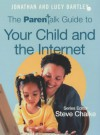 The Parentalk Guide to Your Child and the Internet - Jonathan Bartley, John Byrne, Lucy Bartley, Steve Chalke
