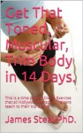 Get That Toned, Muscular, Trim Body in 14 Days.: This is a time proven Diet - James Steal PhD., Amy Goodman