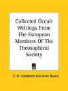 Collected Occult Writings from the European Members of the Theosophical Society - C.W. Leadbeater