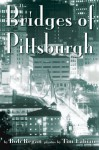 The Bridges of Pittsburgh - Bob Regan, Tim Fabian