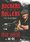Rockers and Rollers: A Full-Throttle Memoir - Brian Johnson