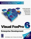 Visual FoxPro 6 Enterprise Development [With Contains FoxPro Foundation Classes...] - Rod Paddock