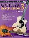 21st Century Guitar Rock Shop 3: The Most Complete Guitar Course Available, Book & CD [With CD] - Aaron Stang, Daniel Warner