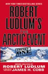 The Arctic Event - Robert Ludlum, James H. Cobb