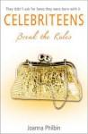Break the Rules (Celebriteens #2) - Joanna Philbin