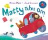 Matty Takes Off! - Miriam Moss, Jane Simmons