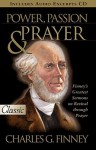Power, Passion & Prayer (Pure Gold Classics) - Charles Grandison Finney