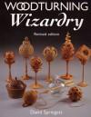 Woodturning Wizardry - David Springett, Bill Jones, Ray Key