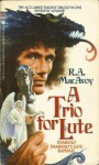 A Trio for Lute - R.A. MacAvoy