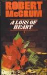 A Loss Of Heart: A Novel - Robert McCrum
