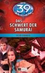 Die 39 Zeichen - Das Schwert der Samurai: Band 3 - Peter Lerangis