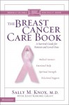 The Breast Cancer Care Book: A Survival Guide For Patients And Loved Ones - Sally M. Knox, Janet Kobobel Grant