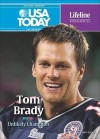 Tom Brady: Unlikely Champion (USA Today Lifeline Biographies) - Matt Doeden