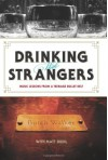 Drinking with Strangers: Music Lessons from a Teenage Bullet Belt - Butch Walker, Matt Diehl